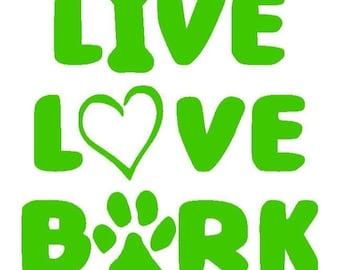 Live, Love, Bark Vinyl Decal