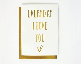 Printable Card - Everyday I Love You - Instant Download - 4x6 - 5x7 - DIY - Gold - Heart - Love Card - Stationary
