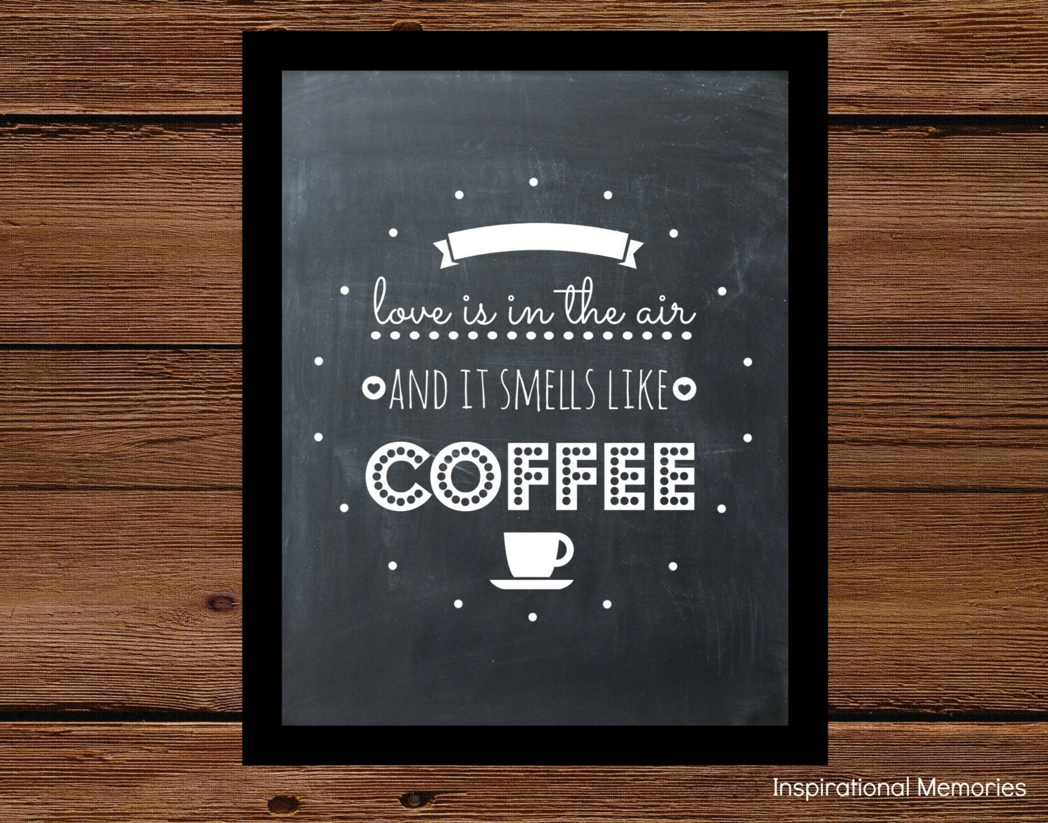 Chalkboard Print Framed Coffee Quote Love Is In The Air