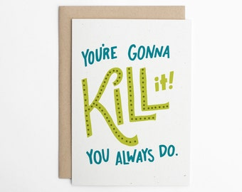 Good Luck Card   Youu0027re Gonna Kill It! You Always Do   Congratulations  Good Luck Card Template