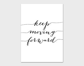 Quote Print 5x7 Instant Download Keep Moving Forward Inspirational Print Motivational Print Calligraphy Print Quote Wall Art Black and White