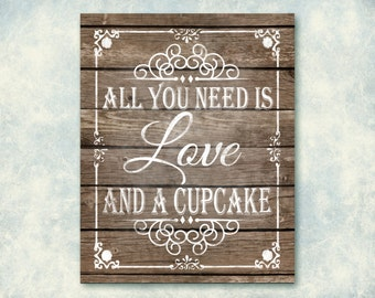 All you need is Love and a Cupcake Wooden Printable Wedding Sign - Roseframe Design - Beach or Country - DIY Download and Print