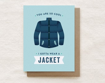 Funny Thank You Card - You are so Cool, I Gotta Wear a Jacket