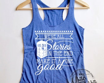 Doctor Who Inspired Tank Top Inspirational Quote Tardis Whovian