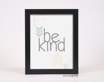 Be Kind, Be Kind Quote, Quote Art Print, Quotation Print, Kindness Print, Kindness Quote, Arrows Print, Modern Print, Art Print