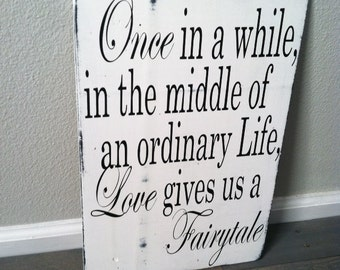 Love Gives Us A Fairytale - Hand Painted Wood Sign