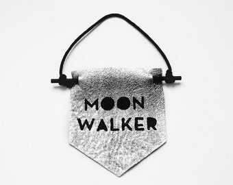 Moon Walker - Leather Quote Banner - Wall Hanging