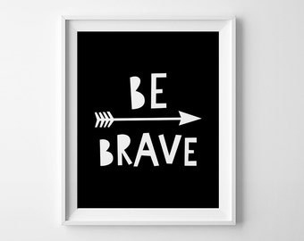 Nursery decor, wall art, Be Brave, Scandinavian art, printable quote, black and white art, wall art printable, nursery prints, kids room art