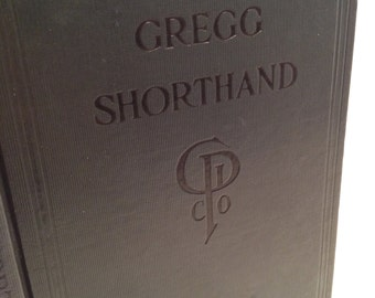 Gregg Shorthand, A Light-Line Phonography For The Million, 1916, Shorthand, The Lost Secret Writing Language.