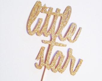 Little Star Cake Topper - Twinkle Twinkle - Gold Glitter - Baby Shower Cake Topper - First Birthday Cake Topper