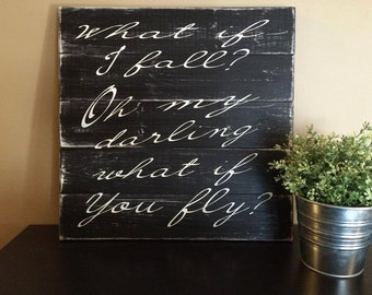 What If I fall Sign | Wood Sign | Quote Sign | Inspirational Sign | Fixer Upper Style