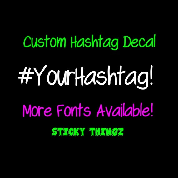 Hashtag Decal Hashtag Sticker Custom Decal Yeti Decal - Sticker custom vinyl decals for carcustom vinyl decals and stickers by stickythingz on etsy
