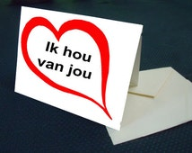 Dutch I LOVE YOU note card with envelope