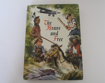 The Brave and Free 1955 Collection of Stories for Young Adults Hardcover Book Juvenile