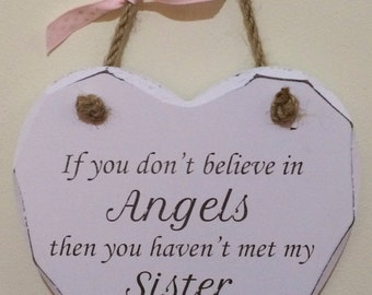 Believe in Angels my SISTER Gift Chic Hand finished Wooden Hanging Heart Plaque *P45*