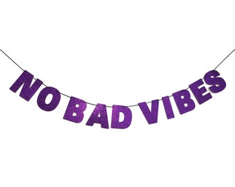 NO BAD VIBES Glitter Banner Wall Hanging - Party Decorations - Home Decor - Customizable