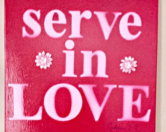 Serve in Love Sign, volunteer gift, Galations 5:13, Love Sign, Serving God, Biblical Sign, Serving Others Sign, Indoor Decor, Wall Signs