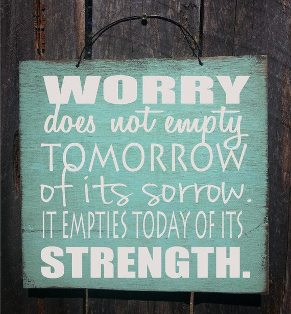 worry sign, no worries, inspirational gift, motivational sign, motivational gift, uplifting quote,  inspirational decor, inspirational, 86