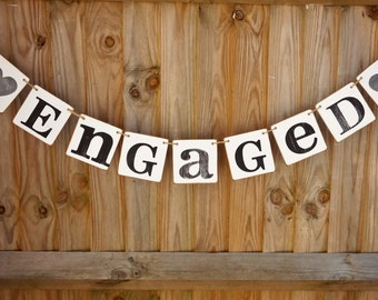 ENGAGED  Wedding sign/Banner /Engagement BANNERS-Engagement party decorations-Rustic Wedding signs-Bacherlorette party