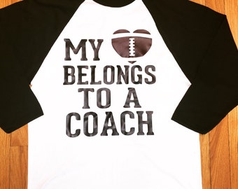My heart belongs to a coach baseball T can be made for any sport!