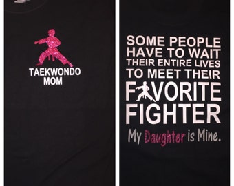 Taekwondo mom! Can be made for dad, grandma, papa, sister, etc.