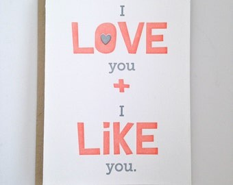 I Love You and I Like You - Letterpress Card