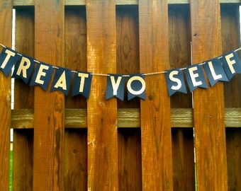 Treat Yo Self- Black and Rose Gold Candy Bar or Cake Table Paper Pennant Banner