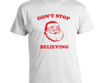 Don't Stop Believing - Christmas T-shirt
