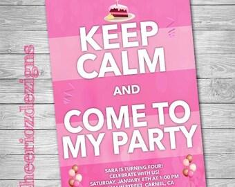 Keep Calm- Birthday Invitation -Girl - Custom - Printable