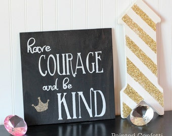 Have Courage and be Kind in Black, FREE SHIPPING, Cinderella, Girls Bedroom, Princess Decor, Glitter Wood Sign, Disney Inspired Wall Art,