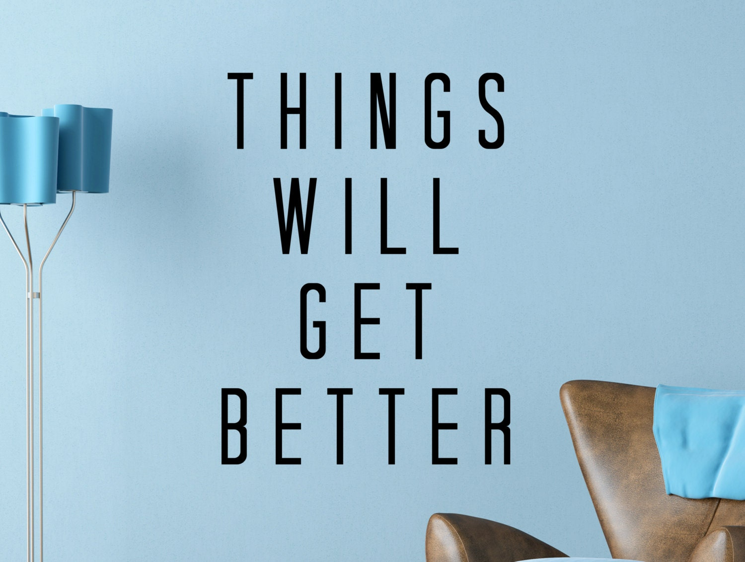 Things will get better quote motivational typography by