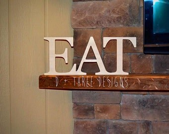 Wood EAT sign, Kitchen Sign, Wooden Letters, Eat Shelf Sign, Home Decor, Kitchen Decor