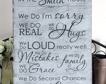 In the (INSERT YOUR NAME) House We Do I'm Sorry We Do Real We Do Hugs We do Loud really well -hand painted wood sign size 11x16 in