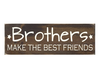 Brother Bedroom Sign Rustic Wood Wall Art - Brothers Make the Best Friends (#1154)