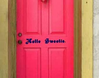 Hello Sweetie. / Geronimo! door signs- elegant script