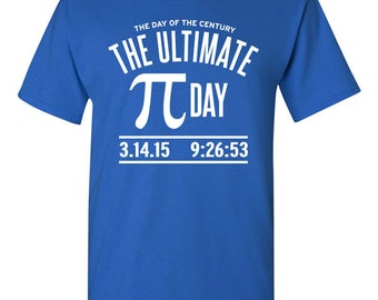 Pi Day Of The Century T-shirt Tshirt Tee Shirt Ultimate Pie Day College Humour Nerd Geek Mathematics Funny Teacher Gift Once in a Lifetime