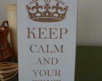 Personalised Keep Calm Sign, Keep Calm Wooden Sign, Custom Wooden Sign, Keep Calm And Any Text Plaque, Gift for Her, Gift for Him