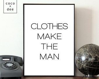 Mens fashion, clothes make, the man, gift for him, fashion, male, clothes, fashion quote, for men fashion gift, style gift, dressing