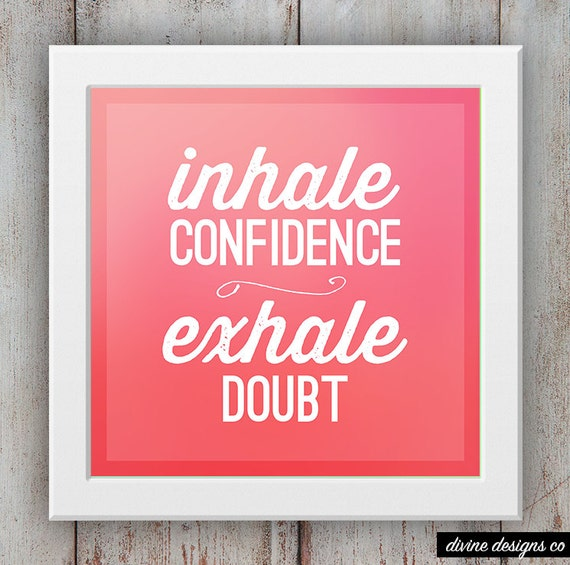 Inhale Confidence   Exhale Doubt   Inspirational Quote Printables   Fitness  Quotes   INSTANT DOWNLOAD