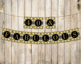 GOLD 40 & Fabulous Birthday Banner, Forty Birthday Bunting, Adult 40th Birthday Party Decor, Gold Black Glitter Garland, Instant Download
