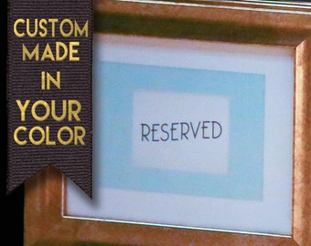 Reserved Sign for Weddings and Events- Custom Made in Your Color- 8x10 inches, downloadable file or have mailed