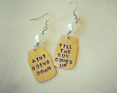 Ain't going down till the sun comes up handstamped mason jar earrings
