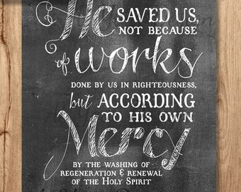 """He Saved Us Chalkboard Titus 3 vs 5 (ESV) Digital Download. 2 sizes--8""""x10"""" and 5""""x7"""" (and 2 files with bleeds)"""