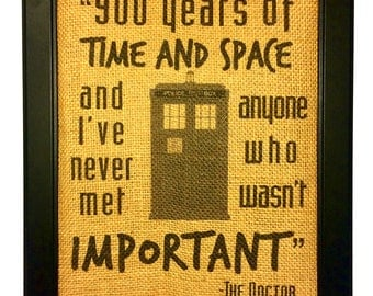 Burlap Doctor Who Inspired 900 Years Of Time And Space Quote Print