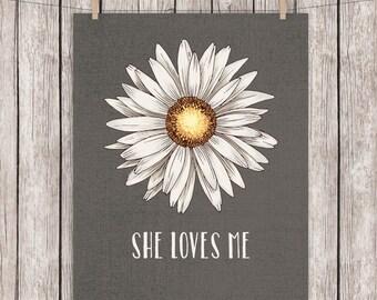 Daisy Printable Art She Loves Me Romantic Love Flower Floral Art Print Wall Art Home Decor 8 x 10 Instant Download Digital File