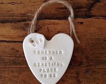 Together is a beautiful place to be: White clay heart & personalised heart tag ~ custom gift for a wedding ,  wedding anniversary