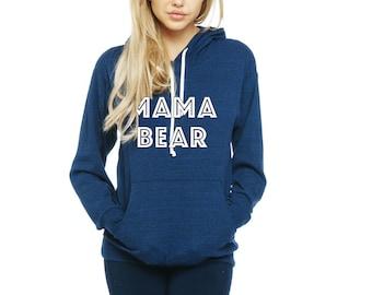 Mama Bear. Mama Bear hoodie. Mama Bear sweatshirt. Made by ThinkElite1.