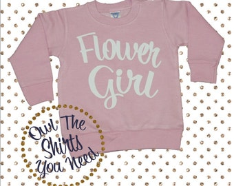 Flower Girl Sweatshirt Toddler and Youth sizes available. Junior Bridesmaid sweatshirt.