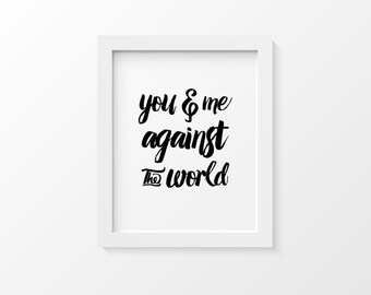 You & Me Against the World | Romantic Gift for Him | Valentines Day Gift for Her | Typography Art Print | Modern Art Print Home Decor Print