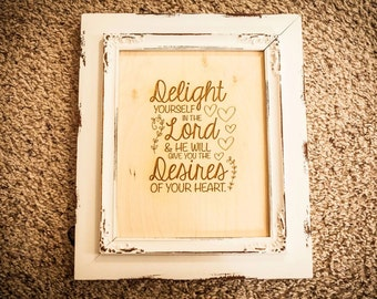 Wooden Engraved Bible Verse- Psalm 37:4 Delight yourself in the Lord and He will give you the desires of your heart.